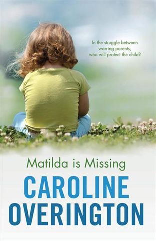 Matilda is Missing by Caroline Overington