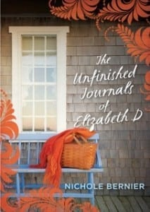 The unfinished Journals of Elizabeth D by Author Nicole Bernier